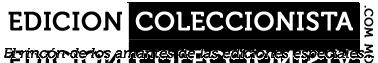 EdicionColeccionista.com | El rincón de los amantes de las Ediciones especiales…