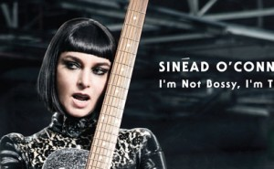 Sinéad O'Connor - I'm Not Bossy, I'm The Boss