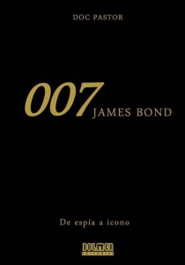 Portada de 007 James Bond De Espía a Icono