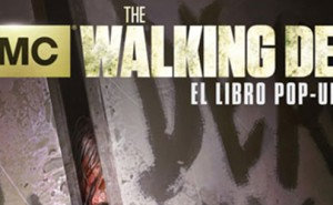 Pop up Book de The Walking Dead por Norma Editorial