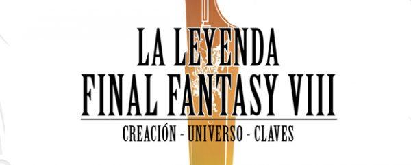 La Leyenda Final Fantasy VIII