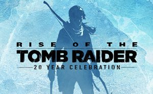 Rise of the Tomb Raider: 20 Aniversario