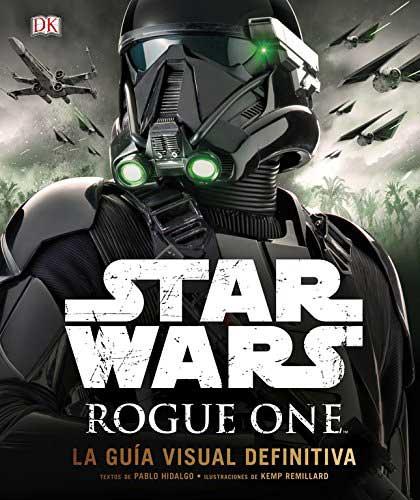 Star Wars: Rogue One Guía Visual definitiva publicada por DK