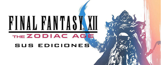 Ediciones de Final Fantasy XII The Zodiac Age