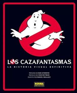 Los Cazafantasmas: Historia Visual Definitiva