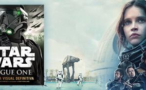 Star Wars: Rogue One: La Guía Visual Definitiva